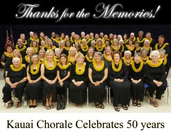 Kauai Chorale Membership NOW OPEN!  Celebrating 50 years performing on the Garden Island!